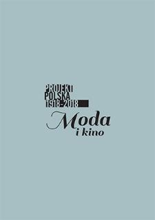 Projekt Polska 1918–2018. Moda i kino
