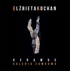 Elżbieta Kochan : Keramos