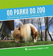 Od parku do zoo. Kalendarium pięciolecia lubińskiego ZOO