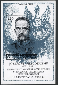 Józefowi Piłsudskiemu Pierwszemu Marszałkowi Polski w rocznicę odzyskania niepodległości 11 listopada 1918 r.