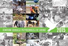 Kalendarz : Centrum Edukacji Przyrodniczej 2015