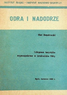 Odra i Nadodrze : kwiecień 1983. Urlopowa turystyka wypoczynkowa w środowisku Odry