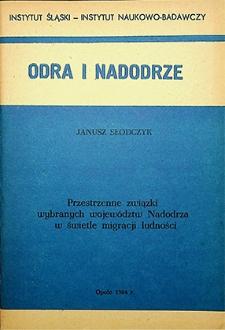 Odra i Nadodrze : 1984. Przestrzenne związki wybranych województw Nadodrzanw świetle migracji ludności