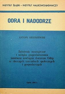 Odra i Nadodrze : 1984. Założenie strategiczne i taktyka gospodarowania zasobami wodnymi dorzecza Odry w obecnych warunkach społecznych i gospodarczych