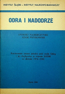 Odra i Nadodrze : 1985. Porównanie zmian jakości wód rzeki Odry i jej dopływów w rejonie LGOM w okresie 1974-1982