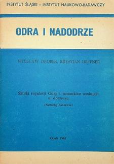 Odra i Nadodrze : 1985. Skutki regulacji Odry i stosunków wodnych w dorzeczu. (Potrzeby badawcze)