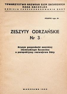 Zeszyty Odrzańskie nr 3. Kryzys gospodarki morskiej niemieckiego Szczecina a perspektywy rozwojowe Odry