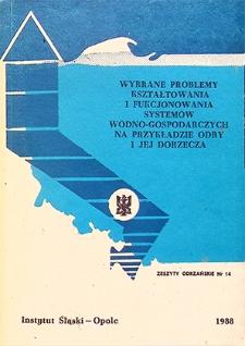 Zeszyty Odrzańskie Seria Nowa nr 14. Wybrane problemy kształtowania i funkcjonowania systemów wodno-gospodarczych na przykładzie Odry i jej dorzecza