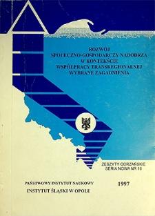 Zeszyty Odrzańskie Seria Nowa nr 16. Rozwój społeczno-gospodarczy Nadodrza w kontekście współpracy transregionalnej. Wybrane zagadnienia